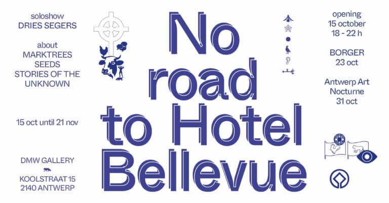 dries segers, no road to hotel bellevue, solo exhibition, dmw gallery