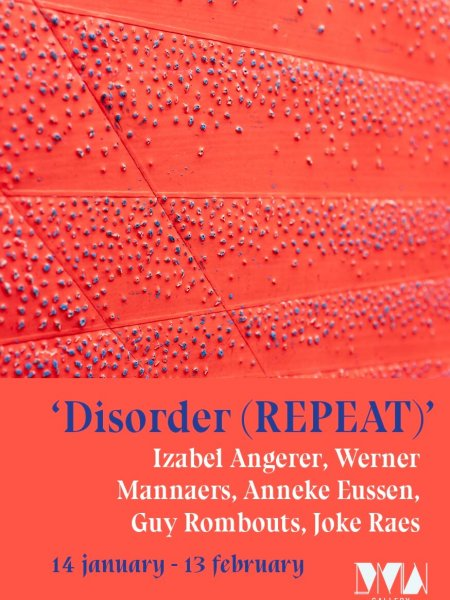 disorder repeat, group exhibition, dmw gallery, joke raes, izabel angerer, guy rombouts, werner mannaers, anneke eussen